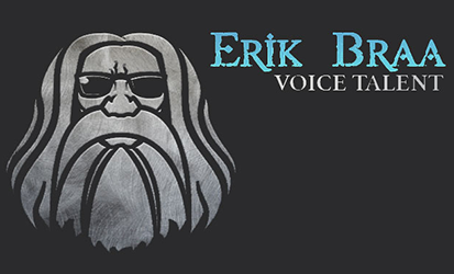 Erik Braa, Voice Actor